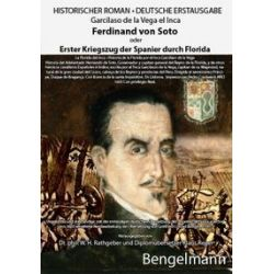 Bücher: Ferdinand von Soto Oder Erster Kriegszug der Spanier Durch Florida.  La Florida Del Inca  von Garcilaso de la Vega el Inca