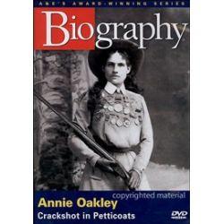 Biography: Annie Oakley - Crackshot In Petticoats (DVD 1998)