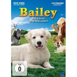 Film: Bailey - Ein Welpe zum Verlieben  von Steve Franke mit Rick Shew, Liz Franke, Emily Stuhler, Truman Croft