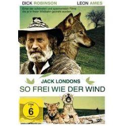 Film: Jack London-Frei wie der Wind  von Jack London von Dick Robinson von Dick Robinson mit Dick Robinson, Leon Ames