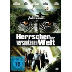 Film: Herrscher der versunkenen Welt  von Leigh Scott von Bruce Boxleitner mit Bruce Boxleitner, Jeff Denton, Rhett Giles