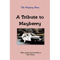 A Tribute to Mayberry by Kathryn E Darden, 9781888061116.
