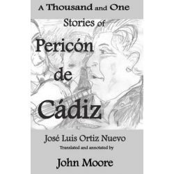 A Thousand and One Stories of Pericon de Cadiz by Jos Luis Ortiz Nuevo, 9781618790026.