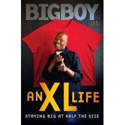 An XL Life, Staying Big at Half the Size by Big Boy, 9781936399215.
