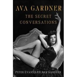 Ava Gardner, The Secret Conversations by Ava Gardner, 9781451627695.