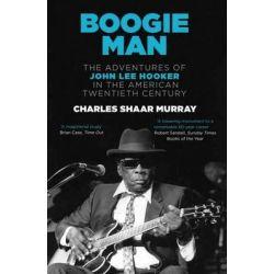 Boogie Man by Charles Shaar Murray , 9780857862037.