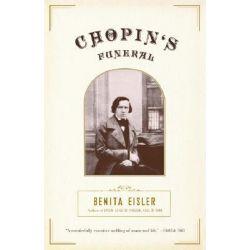 Chopin's Funeral by Benita Eisler, 9780375708688.