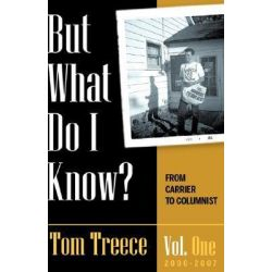 But What Do I Know? Vol. 1 by Tom Treece, 9781604773415.