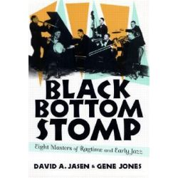 Black Bottom Stomp, Eight Masters of Ragtime and Early Jazz by David A. Jasen, 9780415936422.