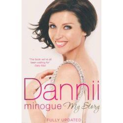 Dannii : My Story by Dannii Minogue, 9781849832236.