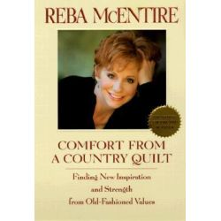 Comfort from a Country Quilt by Reba McEntire, 9780553380941.