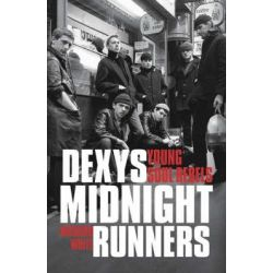 """Dexys Midnight Runners"", Young Soul Rebels by Richard White, 9781846093425."