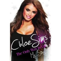 Chloe Sims - the Only Way is Up, My Story by Chloe Sims, 9781782190424.