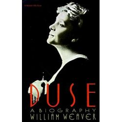 Duse, A Biography by William Weaver, 9780156262590.