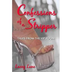 Confessions of a Stripper, Tales from the VIP Room by Lacey Lane, 9780929712925.