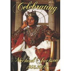 Celebrating Michael Jackson Looking Back at the King of Pop by Anelda L ballard, 9780976854098.
