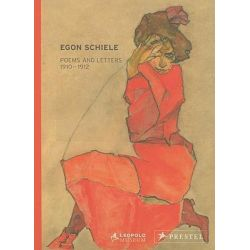 Egon Schiele, Poems and Letters by Elizabeth Leopold, 9783791339993.