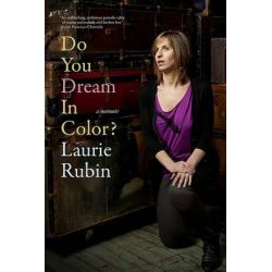 Do You Dream In Color, Insights from a Girl Without Sight by Laurie Rubin, 9781609804244.