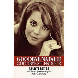 Goodbye Natalie, Goodbye Splendour by Marti Rulli, 9781617562464.