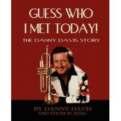 Guess Who I Met Today! by Danny Davis, 9780972045551.