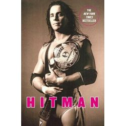 Hitman, My Real Life in the Cartoon World of Wrestling by Bret Hart, 9780446545280.
