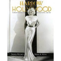 Harlow in Hollywood, The Blonde Bombshell in the Glamour Capital, 1928-1937 by Darrell Rooney, 9781883318963.