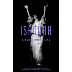 Isadora, A Sensational Life by Peter Kurth, 9780316057134.