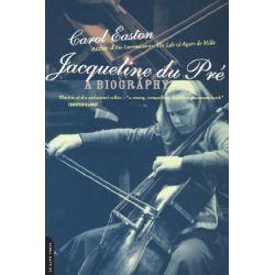 Jacqueline Du Pre, A Biography by Carol Easton, 9780306809767.