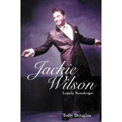 Jackie Wilson, Lonely Teardrops by Tony Douglas, 9780415974301.