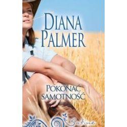 Pokonać samotność - Diana Palmer
