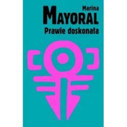 Prawie doskonała - Marina Mayoral