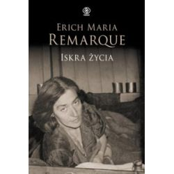Iskra życia - Erich Maria Remarque