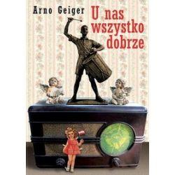 U nas wszystko dobrze - Arno Geiger