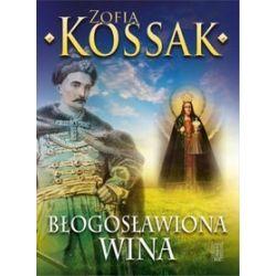 Błogosławiona wina - Zofia Kossak