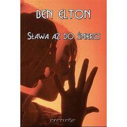 Sława aż do śmierci - Ben Elton