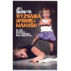 Wyznania upiornej mamuśki - Jill Smokler