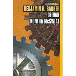 Dżihad kontra McŚwiat - Benjamin R. Barber