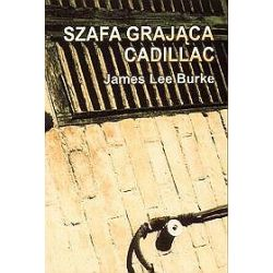 Szafa grająca Cadillac - James Lee Burke, James Burke