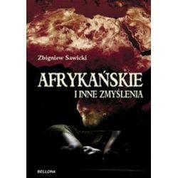 Afrykańskie i inne zmyślenia - Zbigniew Sawicki