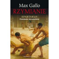 Spartakus. Powstanie niewolników - Max Gallo