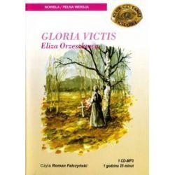 Gloria Victis - Eliza Orzeszkowa - książka audio na 1 CD (CD) - Eliza Orzeszkowa