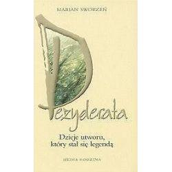 Dezyderata. Dzieje utworu, który stał się legendą - Marian Sworzeń