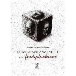 Gombrowicz w szkole, czyli ferdydurkizm - Stanisław Bortnowski