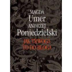 Jak trwoga to do bloga 2008-2009 - Andrzej Poniedzielski, Magda Umer
