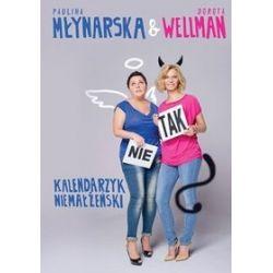 Kalendarzyk niemałżeński - Paulina Młynarska, Dorota Wellman