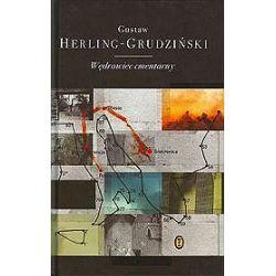Wędrowiec cmentarny - Gustaw Herling-Grudziński