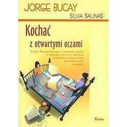 Kochać z otwartymi oczami - Jorge Bucay, Silvia Salinas