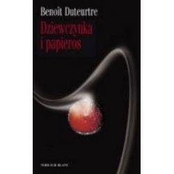Dziewczynka i papieros - Benoit Duteurtre, Benoît Duteurtre