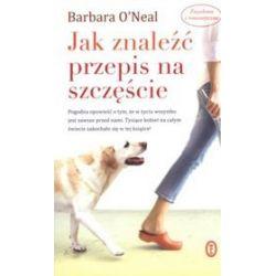 Jak znaleźć przepis na szczęście - Barbara O′Neal