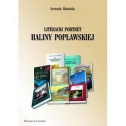 Literacki portret Haliny Popławskiej - Gertruda Skotnicka